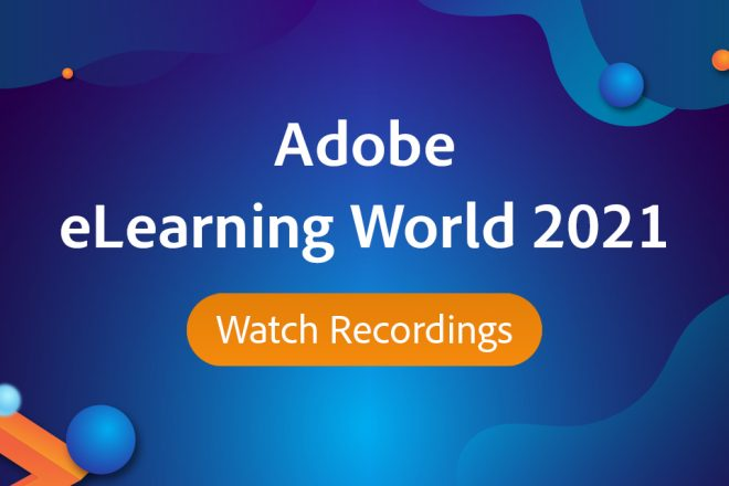 Adobe eLearning World 2021 — Watch Session Recordings
