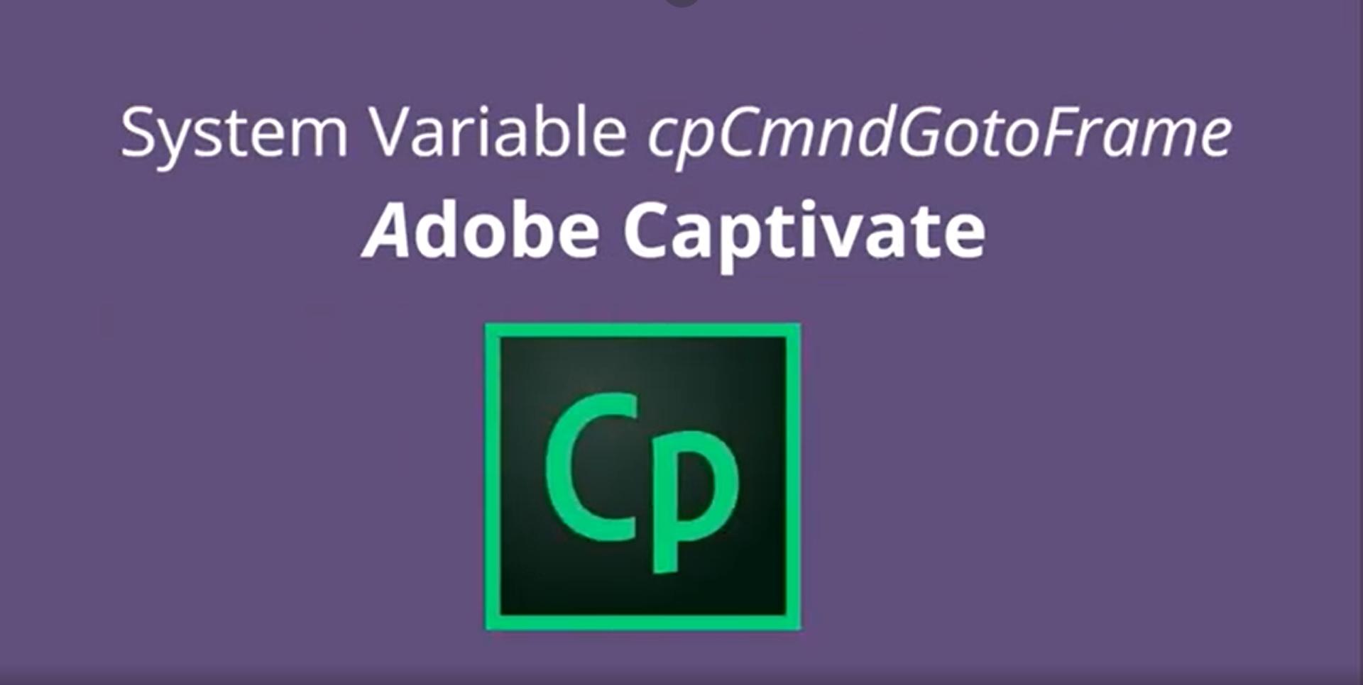 System Variable cpcmndGotoFrame in Adobe Captivate