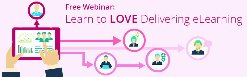Learn to LOVE delivering eLearning