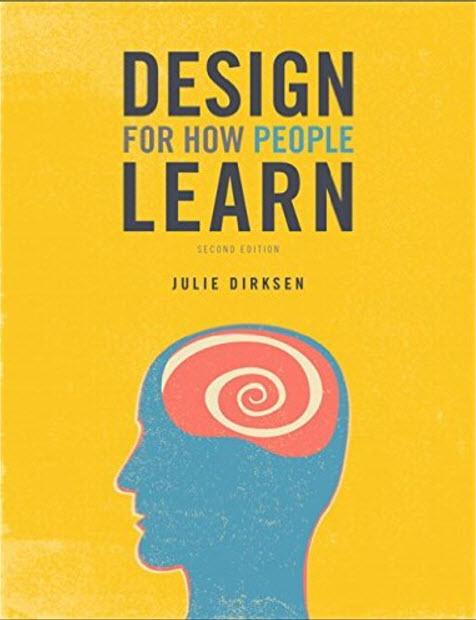 """Design for How People Learn"" by Julie Dirksen"
