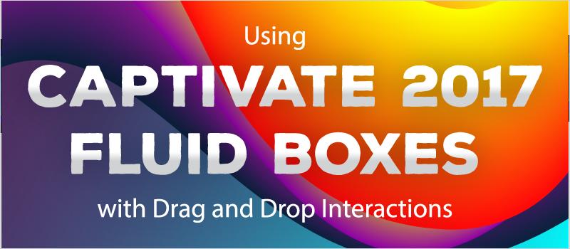 UsingCap17FluidBoxesDragAndDropInteractions_Blog Header 800x350