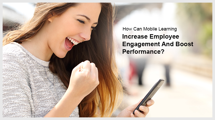 How-Can-Mobile-Learning-Increase-Employee-Engagement-And-Boost-Performance-EI-Design