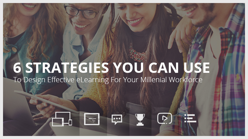 6-Strategies-to-design-effective-eLearning-for-your-millenial-workforce-EI-Design
