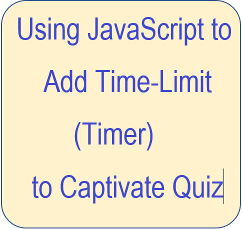 Adding Timer(Time-Limit) to Captivate Quiz using JavaScript  - eLearning