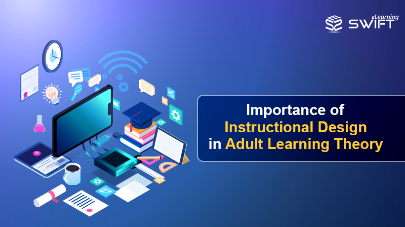 Importance Of Instructional Design In Adult Learning Theory Elearning
